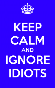 keep-calm-and-ignore-idiots-24